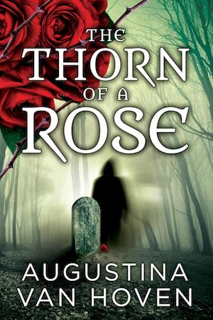 The Thorn of a Rose by Augustina Van Hoven